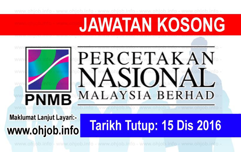 Jawatan Kerja Kosong Percetakan Nasional Malaysia Berhad (PNMB) logo www.ohjob.info disember 2016