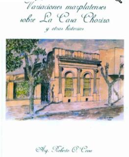 Variaciones Marplatenses sobre la Casa Chorizo - Roberto O. Cova