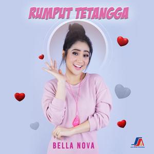 Bella Nova - Rumput Tetangga