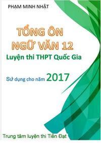 Tổng Ôn Ngữ Văn 12 Luyện Thi THPT Quốc Gia - Phạm Minh Nhật