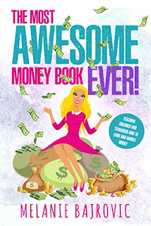 The Most Awesome Money Book Ever: Teaching Children and Teenagers How to Earn Money book promotion sites Melanie Bajrovic