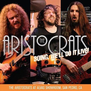 The Aristocrats - 2012 - Boing, We'll Do It Live