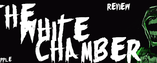The White Chamber- Review