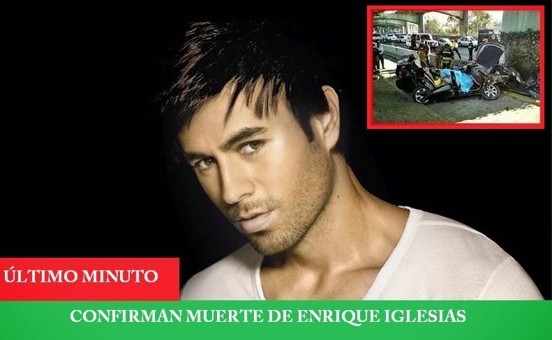 CONFIRMAN MUERTE DE ENRIQUE IGLESIAS - Enrique Iglesias ...