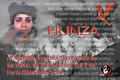 "This is the documentation for the article: ""The incredible hate tale of an extremist troll dreaming of revenge and destruction against a minority of an high Karakoram valley"". We decided to publish the original posts of the troll a resident of Hussaini (Gojal). Let's remind us, before, a few things. On her Facebook blog page, «Black Mountain, Dragon Soul - a Wounded Mystic Spins Her Yarn », Ramla Akhtar, aka Rmala Aalam exposes her vision about her esoteric missions regarding a Wakhi community living in a high and remote valley of the Karakorams, Northern Pakistan. She denounces a large sex abuse conspiracy in an environment of altitude, drug, alcohol and dances, involving all inhabitants, from kids to oldest persons and their foreign visitors. She explains how it relates, according to her, to the tradition, the religion and the racism of this small ethinicty of Persian origin and of Ismaili faith. In this article are presented her related posts respecting her typo, her grammar and her style. In a privacy concern the people names exposed in her text have been coded. Only the titles, actually just key words while each post addresses several different issues, have been added. Readers are warned about the fact that all the following statements are opposed by local people and by one French traveler who got his attention brought to these writings. They are encouraged to learn more about the deep analysis introduced above. The present website underlines the writings are the sole responsibility of their author, Ramla Akhtar, aka Rmala Aalam."
