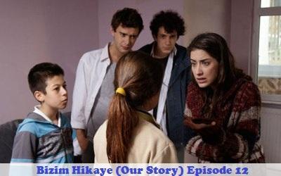 Episode 12 Bizim Hikaye (Our Story) | Full Synopsis