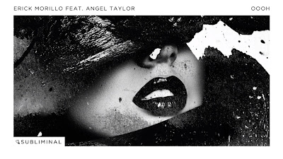 Erick Morillo ft. Angel Taylor - Oooh ( Subliminal Records )