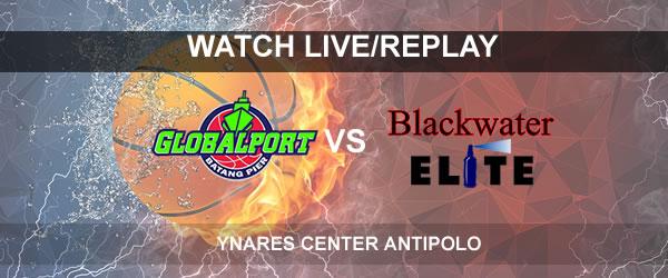 List of Replay Videos GlobalPort vs Blackwater September 17, 2017 @ Ynares Center