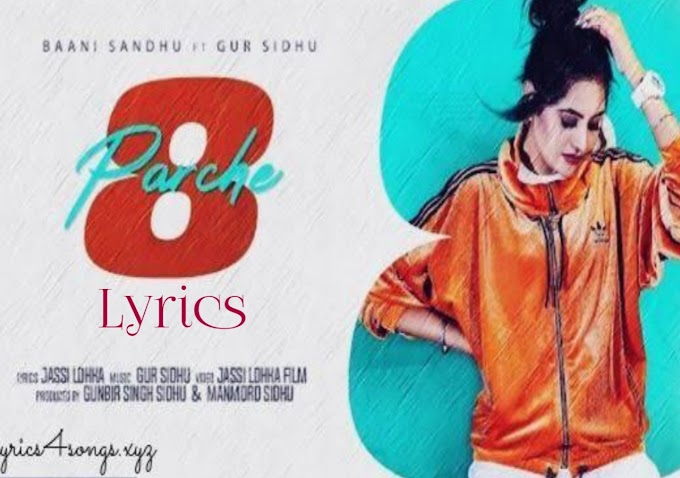 8 Patches LYRICS – Baani Sandhu | Gur Sidhu | SK Lyrics