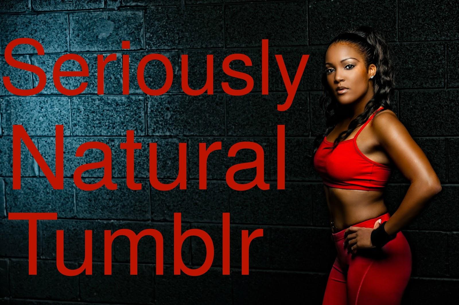 Seriously Natural Tumblr