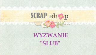 http://scrapikowo.blogspot.com/2018/06/slubne-wyzwanie.html
