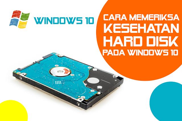Cara Memeriksa Kesehatan Hard Disk pada Windows 10