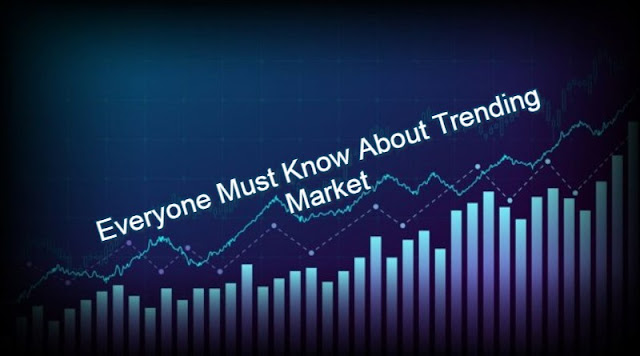 Everyone Must Know About Trending Market