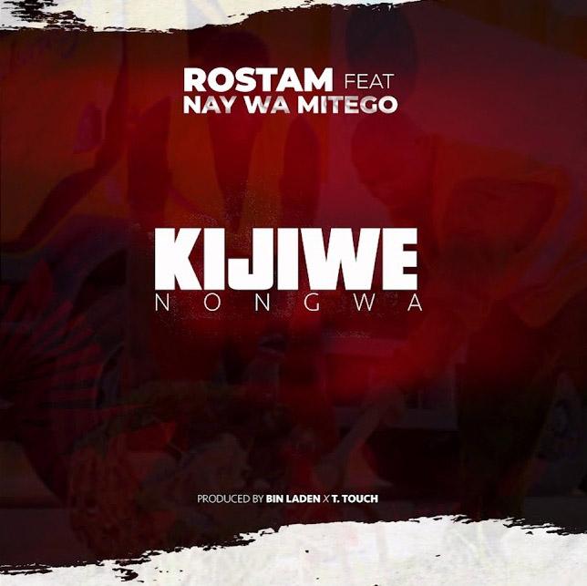 Rostam Ft. Nay wa Mitego - KIJIWE NONGWA
