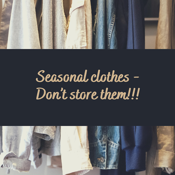 Seasonal Clothes - Don't store them!