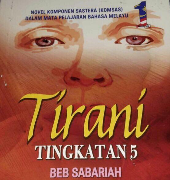 Novel Tirani Komsas Tingkatan 5 : Sinopsis, Tema dan Persoalan