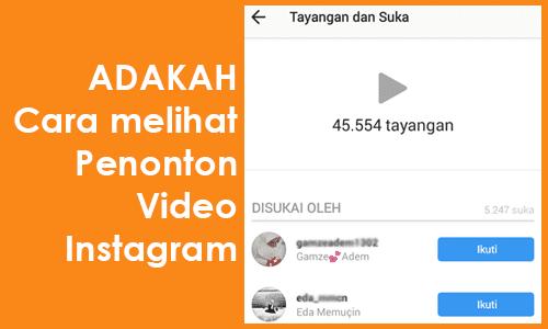 Cara Melihat Orang yang Menonton Video Kita di Instagram