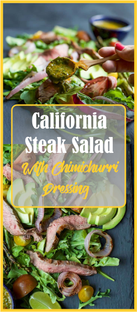 CALIFORNIA STEAK SALAD WITH CHIMICHURRI DRESSING