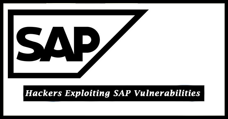 Hackers Exploiting SAP Vulnerabilities