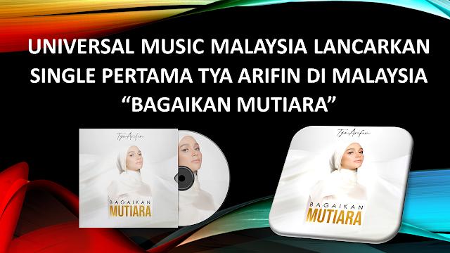 UNIVERSAL MUSIC MALAYSIA LANCARKAN  SINGLE PERTAMA TYA ARIFIN DI MALAYSIA
