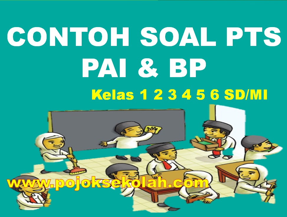 Kisi-kisi Soal PTS Mapel PAI & BP