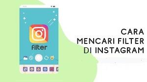 Cara Mencari Filter dari Akun Instagram