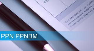 Pengertian, Dasar Hukum PPN dan PPnBM