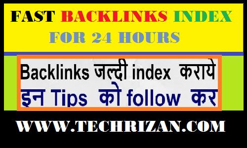 गूगल में fast backlinks index कैसे करवाए
