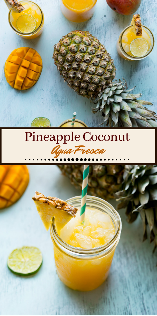 Pineapple Coconut Agua Fresca #healthydrink #easyrecipe #cocktail #smoothie