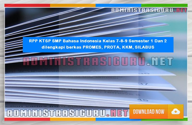 RPP KTSP SMP Bahasa Indonesia Kelas 7-8-9 Semester 1 Dan 2 dilengkapi berkas PROMES, PROTA, KKM, SILABUS