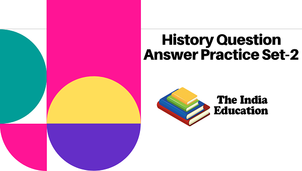 History Question Answer Practice Set-2