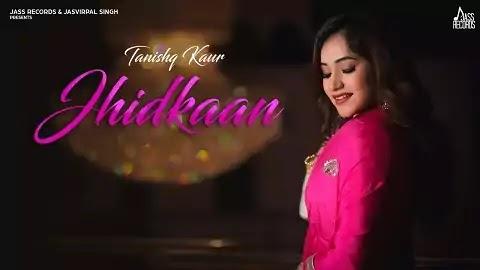 Jhidkaan lyrics in Punjabi Font | Tanishq Kaur, Grand Singh | Prince810