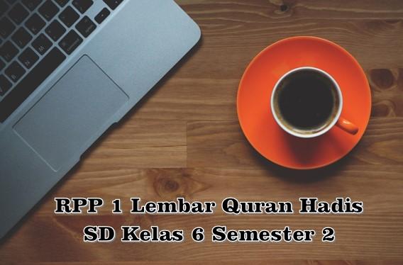 RPP 1 Lembar Quran Hadis SD Kelas 6 Semester 2