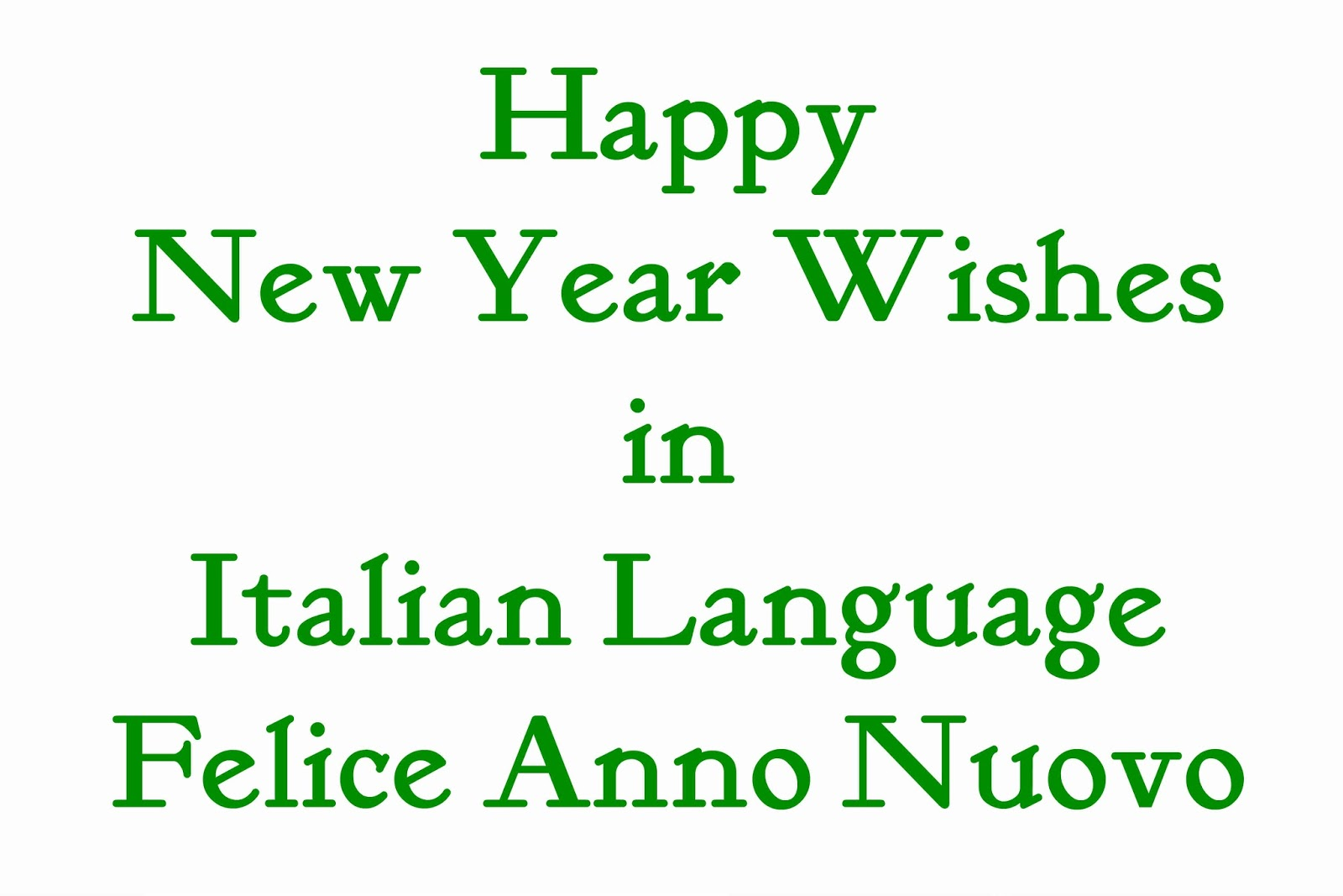 Happy new year wishes in italian language felice anno nuovo with regards to new year festivity in the nation of italy it is seen that it unmistakably takes after the western social custom which happens on 31st m4hsunfo