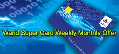 Warid super card - Warid Super Card Offer Weekly Monthly 2021
