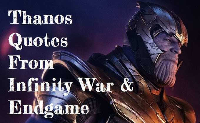 Mad Titan Thanos Quotes | Do you remember these ?