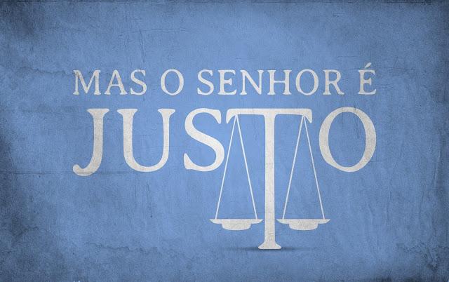 Deus é amor; mas é justiça também!