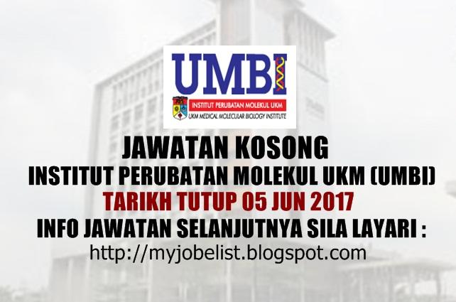 Jawatan Kosong di Institut Perubatan Molekul UKM (UMBI) - 05 Jun 2017