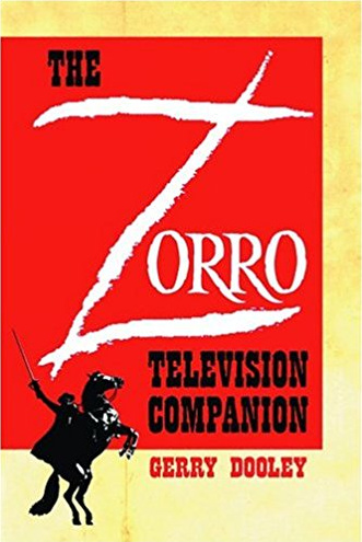 The Zorro Television Companion by Gerry Dooley