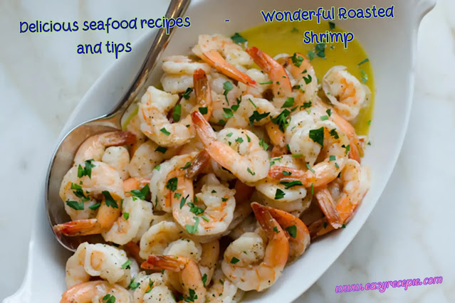 Delicious seafood recipes and tips - Wonderful Roasted Shrimp