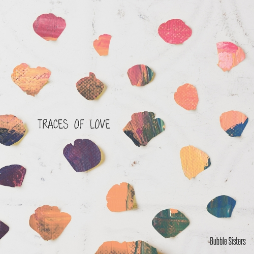 Bubble Sisters – Traces of Love