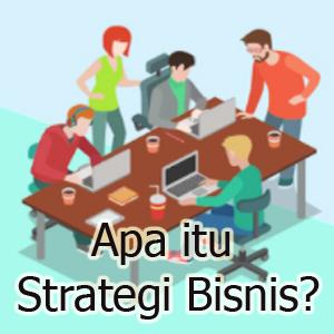 Pengertian Strategi Bisnis dan Contohnya