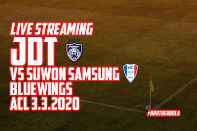Live Streaming JDT vs Suwon Samsung Bluewings ACL 29.2.2020