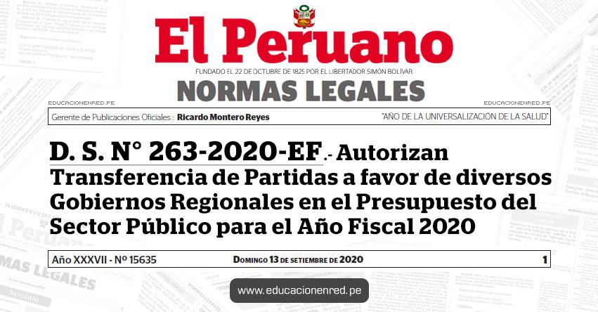 D. S. N° 263-2020-EF.- Autorizan Transferencia de Partidas a favor de diversos Gobiernos Regionales en el Presupuesto del Sector Público para el Año Fiscal 2020