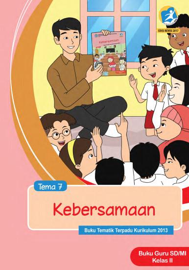 Buku Guru Kelas 2 SD/MI Tema 7: Kebersamaan Kurikulum 2013 Edisi Revisi