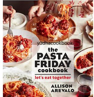 downbload cookbook The Pasta Friday Cookbook: Let's Eat Together