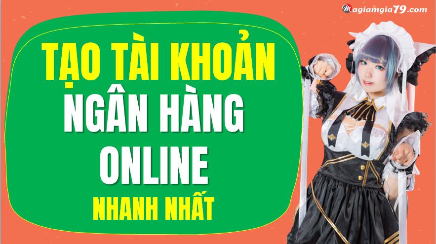 Tạo tài khoản ngân hàng online