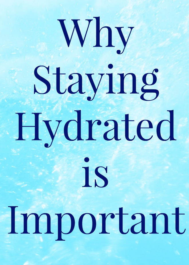 Why Staying Hydrated is Important