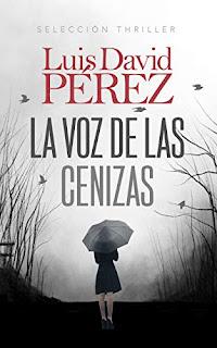 Portada de la novela La voz de las cenizas un thriller de Luis David Perez en la que se ve una chica de espaldas cogiendo un paraguas en medio de un bosque oscuro