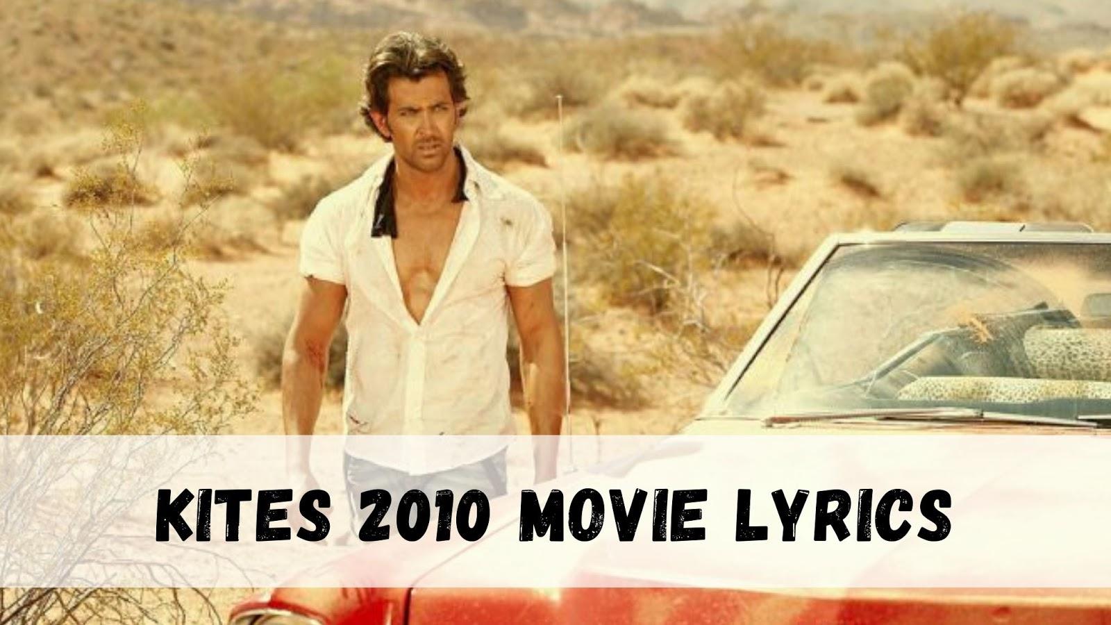 Kites Hindi Film 2010 movie Song lyrics